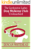 The Gordonston Ladies Dog Walking Club Part II: Unleashed (English Edition)