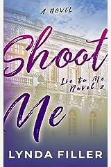 Shoot Me: A Lie To Me Novel Kindle Edition