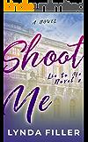 Shoot Me: A Lie To Me Novel