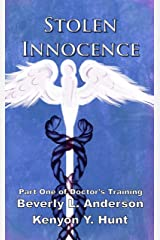 Stolen Innocence: Part One of Doctor's Training (Chains of Fate Book 1) Kindle Edition