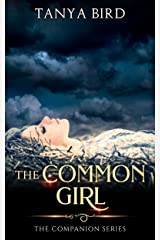 The Common Girl: An epic love story (The Companion series Book 2) Kindle Edition