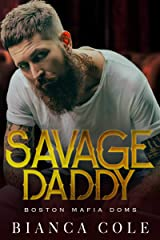 Savage Daddy: A Dark Captive Mafia Romance (Boston Mafia Doms) Kindle Edition