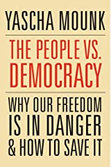 The People vs. Democracy: Why Our Freedom Is in Danger and How to Save It (English Edition) eBook Kindle