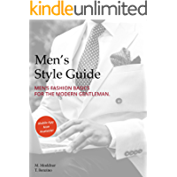 Men's Style Guide: MEN'S FASHION BASICS FOR THE MODERN GENTLEMAN (English Edition)