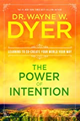 The Power of Intention: Learning to Co-create Your World Your Way Kindle Edition