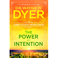 The Power of Intention: Learning to Co-create Your World Your Way (English Edition)