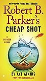 Robert B. Parker's Cheap Shot (The Spenser Series Book 43)