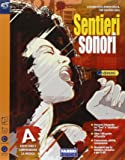 Sentieri sonori. Vol. A-B. Extrakit. Per la Scuola media. Con e-book. Con espansione online