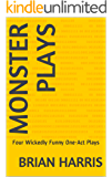 Monster Plays: Four Wickedly Funny One-Act Plays