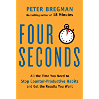 Four Seconds: All the Time You Need to Replace Counter-Productive Habits with Ones That Really Work (English Edition)