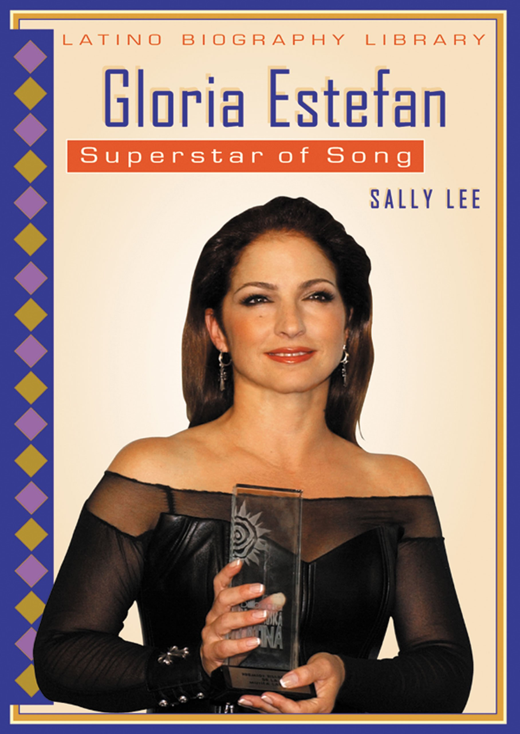 Gloria Estefan: Superstar Of Song (Latino Biography Library) pdf epub