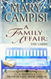 A Family Affair: The Cabin: A Novella (Truth in Lies Book 12) (Volume 12)