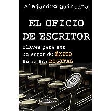 El oficio de escritor: claves para ser un autor de éxito en la era digital (Spanish Edition) Oct 12, 2013