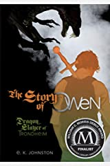 The Story of Owen: Dragon Slayer of Trondheim (Fiction - Young Adult) Kindle Edition