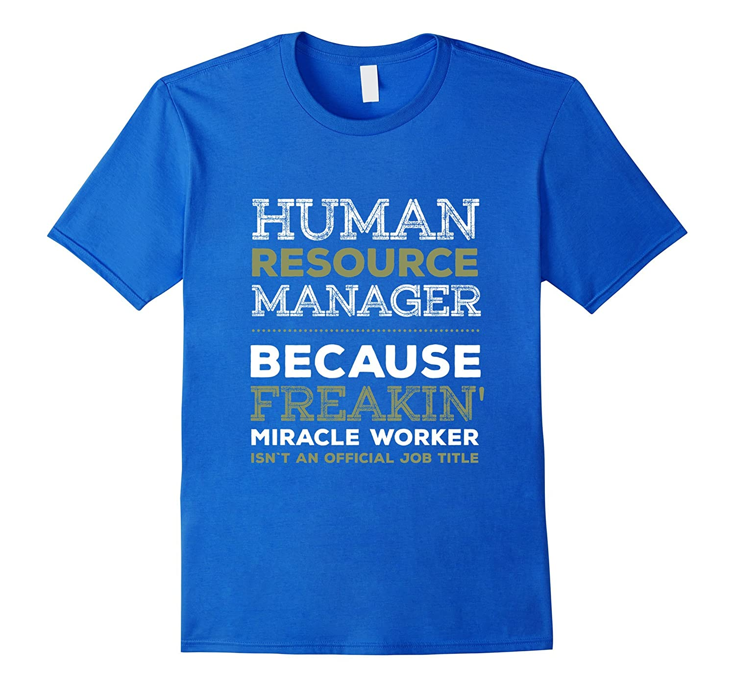 fef2d097a6 HR Manager - Freakin' awesome miracle worker T-shirt-ANZ ⋆ Anztshirt