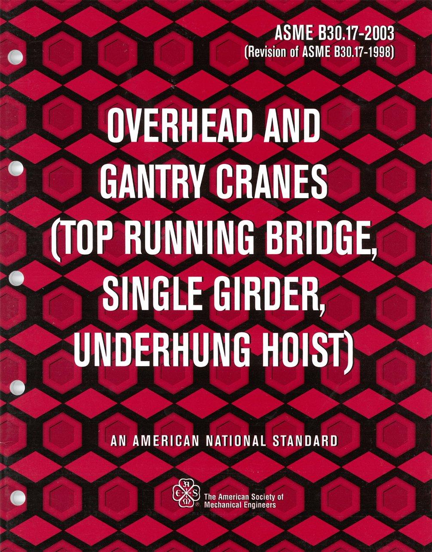 B30.17 Overhead and Gantry Cranes/Single Girder (R2003) by ASME