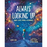 Always Looking Up: Nancy Grace Roman, Astronomer (She Made History)