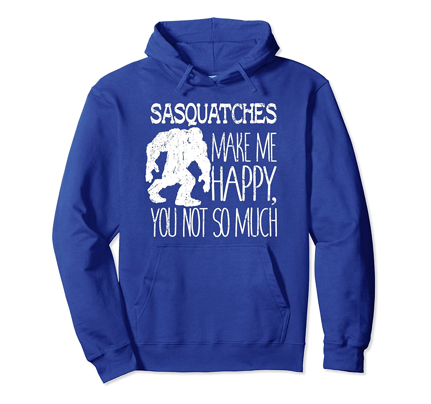 Sasquatches Make Me Happy You Not So Much Hoodie-Veotee