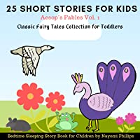 Aesop's Fables Vol. 1: 25 Short Stories for Kids: Classic Fairy Tales Collection for Toddlers: Bedtime Story Book for…