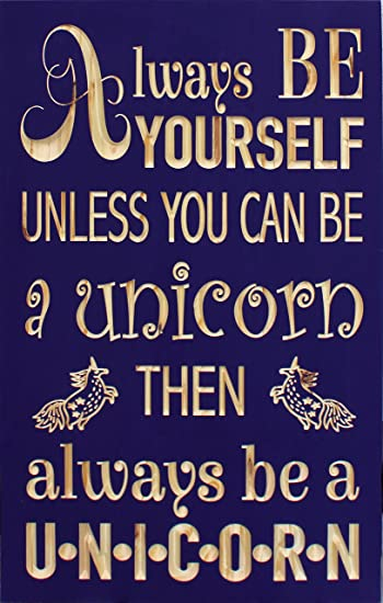 Always Be Yourself Unless You Can Be A Unicorn Plaque Sign Gift Present