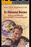 Il Grande Sogno: Il Giro del Mondo senza soldi e senza bagagli