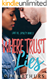 Where Trust Lies (Love vs. Loyalty Book 3)