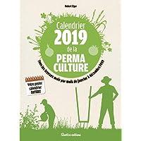 Calendrier 2019 de la permaculture : Tous les travaux mois par mois de janvier à décembre 2019