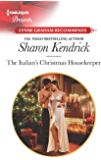 The Italian's Christmas Housekeeper: A Classic Christmas Romance (Harlequin Presents Book 3665)