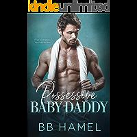 Possessive Baby Daddy