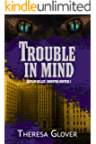 Trouble in Mind: A New Templar Knights novella (Caitlin Kelley: Monster Hunter Book 3)