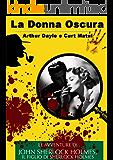 La Donna Oscura (Le Avventure di John Sherlock Holmes - Il Figlio di Sherlock Holmes Vol. 20)