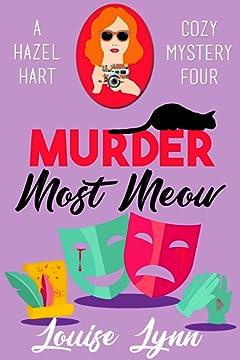 Murder Most Meow: A Hazel Hart Cozy Mystery Four