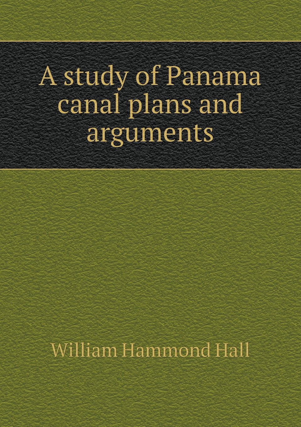 Download A study of Panama canal plans and arguments pdf epub