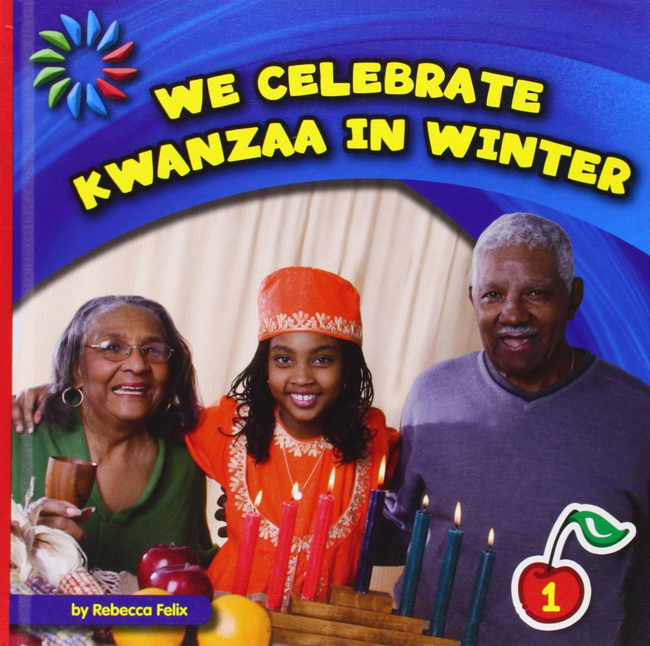 We Celebrate Kwanzaa in Winter (21st Century Basic Skills Library, Level 1: Let's Look at Winter)