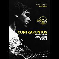 Contrapontos: uma biografia de Augusto Licks - lado A