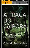 A PRAGA DO CAIPORA: Conto popular