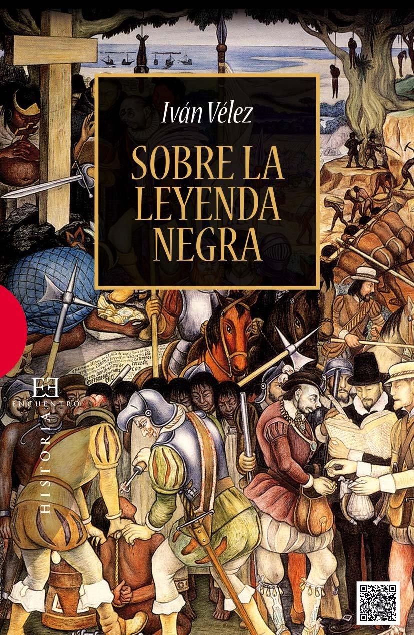 Sobre la leyenda negra eBook: Vélez, Iván, Insua Rodríguez, Pedro ...