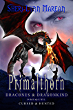 Primalthorn (Dark Dragon Paranormal Shifter): Prequel Novella to the Dracones & Dragonkind ~ 52 Realms (Cursed & Hunted…