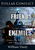 Friends and Enemies (Stellar Conflict Series Book 1)