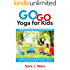 Go Go Yoga for Kids: A Complete Guide to Using Yoga With Kids