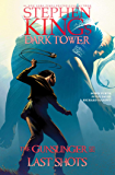 Last Shots (Stephen King's The Dark Tower: The Gunslinger Book 6) (English Edition)