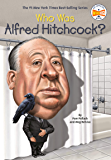 Who Was Alfred Hitchcock? (Who Was?)