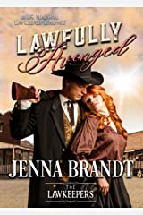Lawfully Avenged: Inspirational Christian Historical Western (A US Marshal Lawkeeper Romance) Kindle Edition