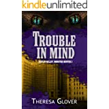 Trouble in Mind: A New Templar Knights novella (Caitlin Kelley: Monster Hunter Book 4)