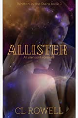 Allister: An Alien Sci-Fi Romance (Written in the Stars Book 3) Kindle Edition