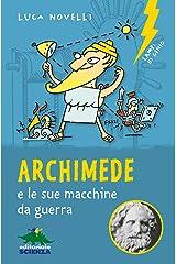 Archimede e le sue macchine da guerra (Lampi di genio) (Italian Edition) Kindle Edition
