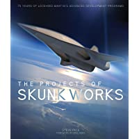 The Projects of Skunk Works: 75 Years of Lockheed Martin's Advanced Development Programs (English Edition)