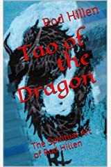 Tao of the Dragon: The Spiritual Art of Rod Hillen Kindle Edition