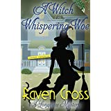 A Witch and The Whispering Woe (A Longview Mystery Book 1)