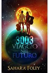 3003 Viaggio Nel Futuro (Italian Edition) Kindle Edition